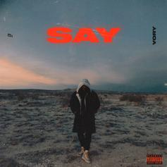 "Vory Drops Off New Project ""SAY"" Ft. Smokepurpp"