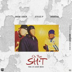 """The Lox Rides Again On Sheek Louch's """"On That Sh*t"""""""