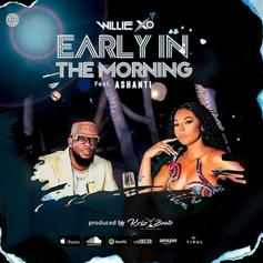 "Willie X.O & Ashanti Deliver Sultry Single ""Early In The Morning"""