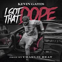"Kevin Gates Drops Off New Banger ""I Got That Dope"""