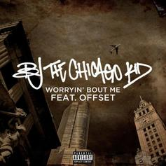 """BJ The Chicago Kid & Offset Flex On The Haters On """"Worryin' Bout Me"""""""