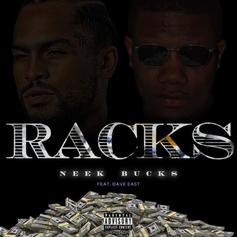 "Neek Bucks & Dave East Count Their Currency On ""Racks"""