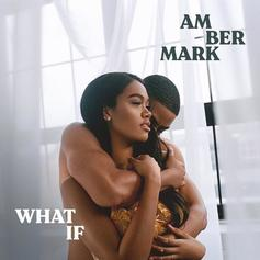"Amber Mark Delivers Enchanting New Single ""What If"""