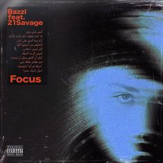 "21 Savage Features On Bazzi's New Song ""Focus"""