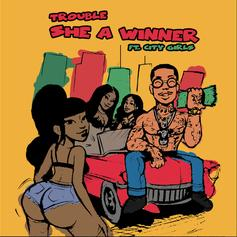 """Trouble Connects With City Girls For """"She A Winner"""""""
