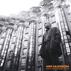 "Mr. Hudson's Back, With ""When The Machine Stops"""