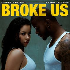 "Trevor Jackson Joins Cierra Ramirez On ""Broke Us"""