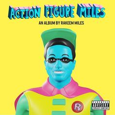 "Rakeem Miles Finally Drops Off  ""Action Figure Miles"" Album"