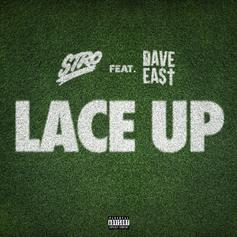 "Stro & Dave East Go Off On Their New Collab ""Lace Up"""