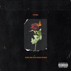 "Phora Returns On ""Bury With With Dead Roses"" Album"