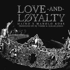 "Maino & Manolo Rose Come Through With New Banger ""Love & Loyalty"""