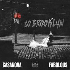 "Casanova Calls On Fabolous To Rep Their City On ""So Brooklyn"""