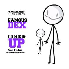 "Famous Dex Drops Off ""Lined Up"""