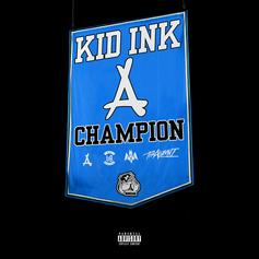 """Kid Ink Checks In With """"Champion"""" Single"""