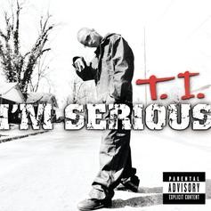 "T.I. Introduced The World To Slick Talk With ""I'm Serious"""