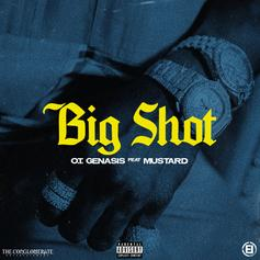 "O.T. Genasis & Mustard Link For ""Big Shot"""