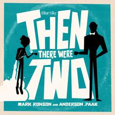 """Anderson .Paak & Mark Ronson Link Up On """"Then There Were Two"""""""