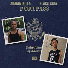 "Adamn Killa & Black Kray Join Forces On ""Port Pass"""