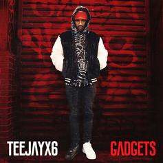 """Teejayx6 Is Back To Finessing On """"Gadgets"""""""