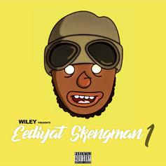 "Wiley Sends For Stormzy On Scathing ""Eediyat Skengman"""