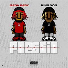 "Sada Baby & King Von Join Forces On ""Pressin"""