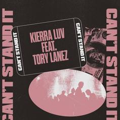 """Kierra Luv & Tory Lanez Make An Anthem For The Self-Made With """"Can't Stand It"""""""
