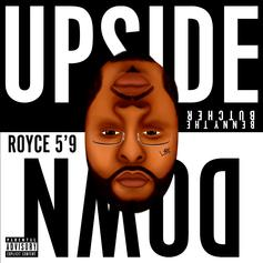 "Royce Da 5'9"" & Benny The Butcher Spit Elite Bars On ""Upside Down"""