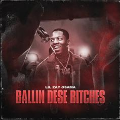 """Lil Zay Osama Hits Streaming Services With Boisterous New Single """"Ballin Dese B*tches"""""""
