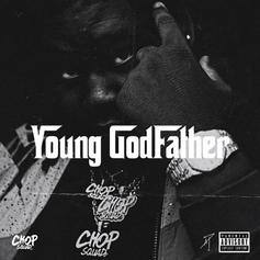 "Young Chop Dubs Himself The ""Young Godfather"" On His New Project"