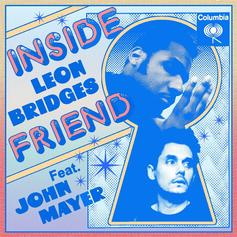 "Leon Bridges Releases ""Inside Friend"" With John Mayer"