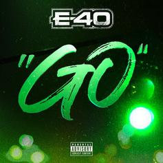 "E-40's In ""Go"" Mode On His Latest Single"