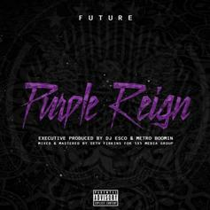 "Future Delivered A Hedonistic Banger With This ""Purple Reign"" Cut"