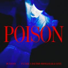 "Octavian, Take A Daytrip, Obongjayar & Santi Link On ""Poison"""