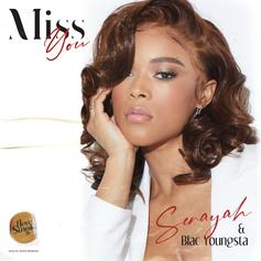 """Serayah Returns With R&B """"Miss You"""" Single Ft. Blac Youngsta"""