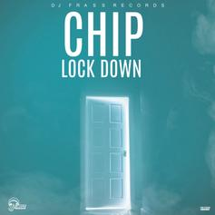 "Chip Is Back With His New Banger ""Lock Down"""