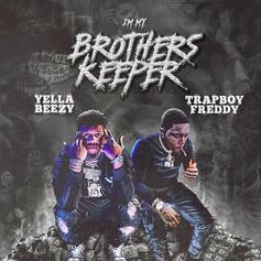 """Yella Beezy & Trapboy Freddy Connect For """"'I'm My Brother's Keeper"""""""