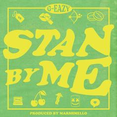 """G-Eazy Stans For His Boo On """"Stan By Me"""""""