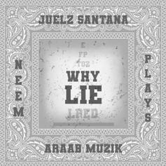 "Juelz Santana Links With AraabMuzik, Plays, & Neem For ""Why Lie"""