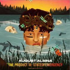 "August Alsina Shares ""The Product III: stateofEMERGEncy"" Ft. Lil Wayne, Juicy J, Yo Gotti"