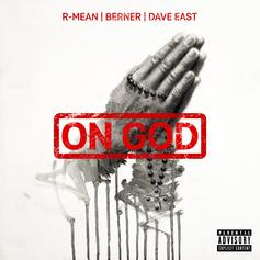 "R-Mean & Berner Link Up With Dave East For ""On God"""