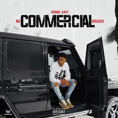 "OBN Jay Releases His Debut Album ""No Commercial Breaks"""