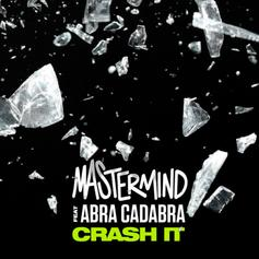 "Mastermind & Abra Cadabra Slide With Drillers On ""Crash It"""