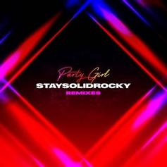 """StaySolidRocky Drops Off """"Party Girl (Remixes)"""""""