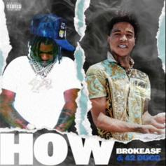 """BROKEASF & 42 Dugg Bring The Energy On """"How"""""""