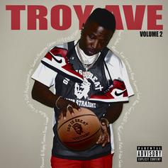 "Troy Ave Drops His Soundtrack Of Success ""Troy Ave, Vol. 2"""