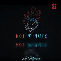 "Zo Morese Drops The Hottest Track Of The Fall With ""Hot Minute"""
