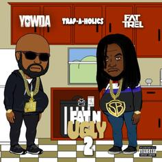 "Fat Trel & Yowda Connect On New EP ""Fat N Ugly 2"""