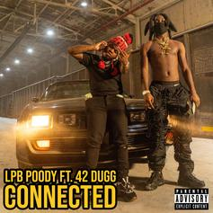 "LPB Poody & 42 Dugg Go Back-And-Forth On New Song ""Connected"""