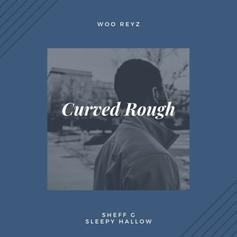 "Sheff G & Sleepy Hallow Assist Woo Reyz On ""Curved Rough"""