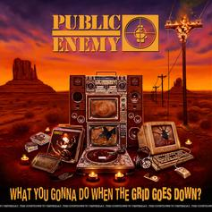 "Public Enemy Are Back With ""What You Gonna Do When the Grid Goes Down?"""